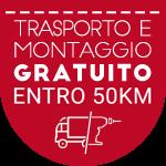 trasporto e montaggio gratuito entro 50 km